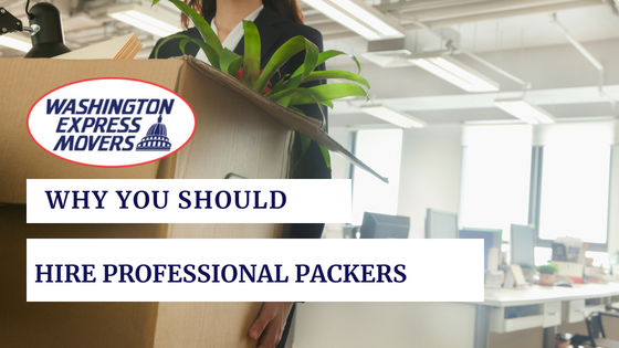 Why You Should Hire Professional Packers